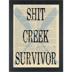 funny quote shit creek Dictionary Art Print