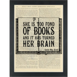 Literary quote Alcott Too fond of books Dictionary Art Print
