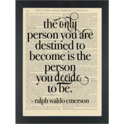Literary quote Emerson The person you decide to be Dictionary Art Print
