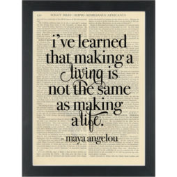 Literary quote Maya Angelou Make a life Dictionary Art print